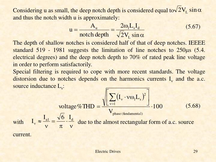 Considering u as small, the deep notch depth is considered equal to