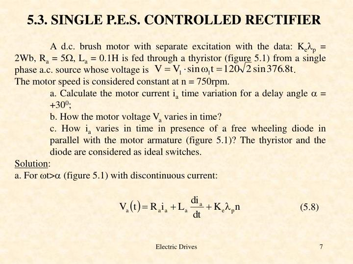 5.3. SINGLE P.E.S. CONTROLLED RECTIFIER