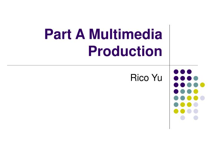 part a multimedia production n.