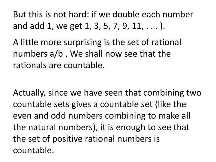 But this is not hard: if we double each number and add 1, we get 1, 3, 5, 7, 9, 11, . . . ).