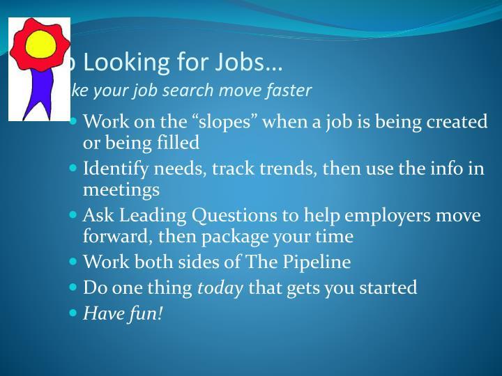 Stop Looking for Jobs…