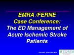 emra ferne case conference the ed management of acute ischemic stroke patients