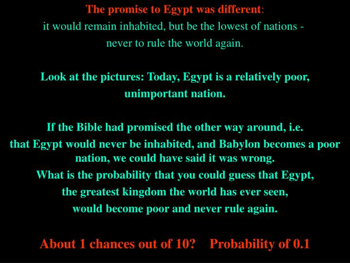 The promise to Egypt was different