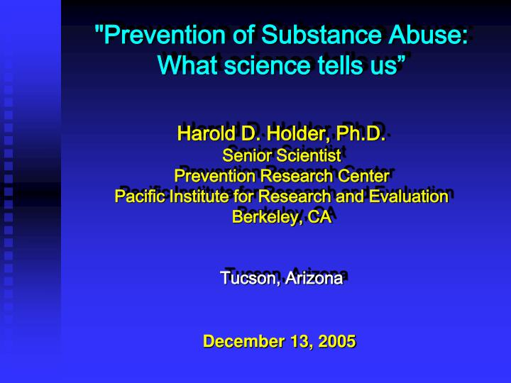 """Prevention of Substance Abuse: What science tells us"""