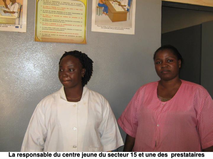 La responsable du centre jeune du secteur 15 et une des  prestataires