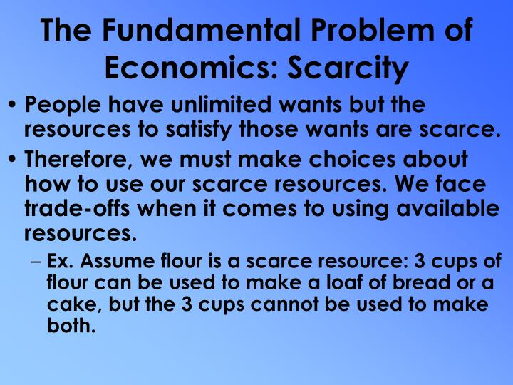 The Fundamental Problem of Economics: Scarcity
