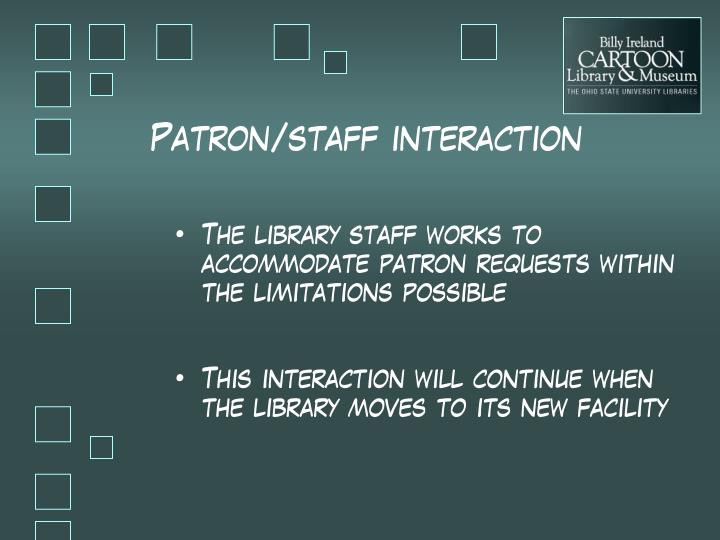 Patron/staff interaction