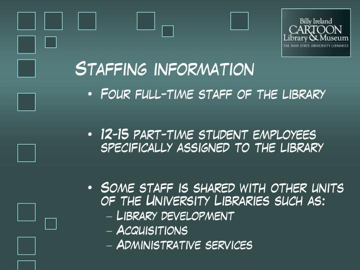 Staffing information