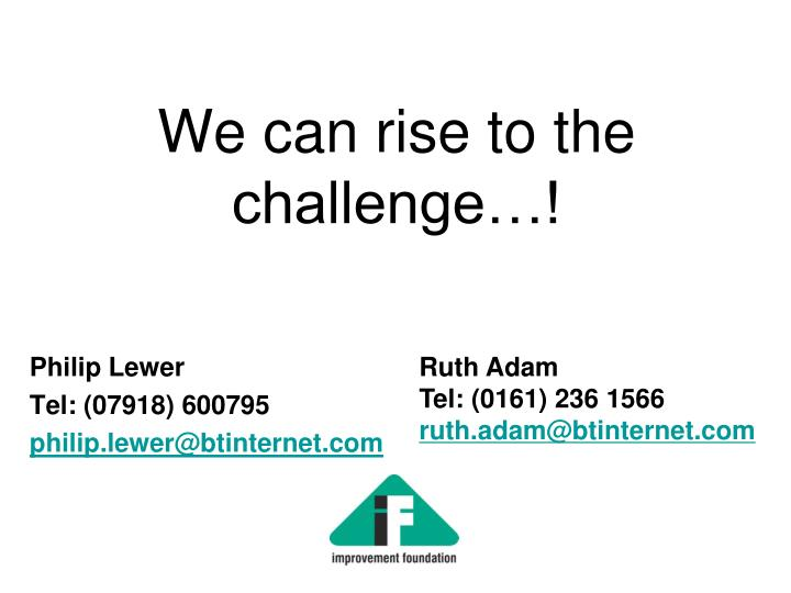We can rise to the challenge…!