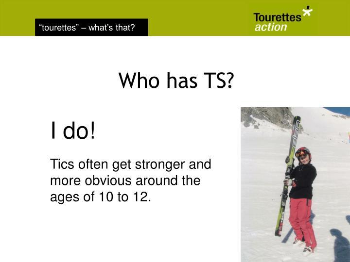 Who has TS?