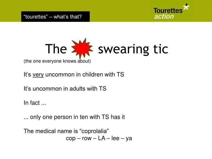 The        swearing tic
