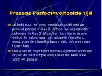 present perfect voltooide tijd