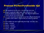 present perfect voltooide tijd1