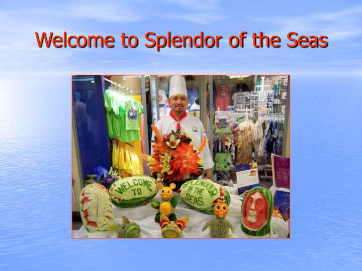Welcome to Splendor of the Seas