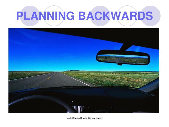 PLANNING BACKWARDS