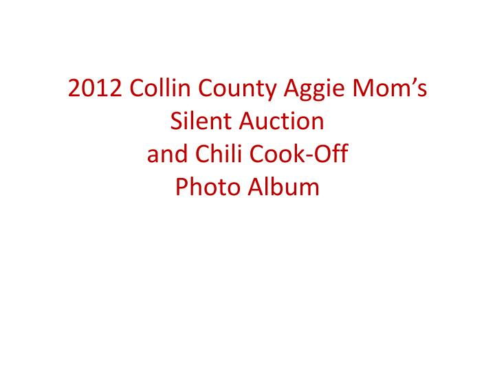 2012 collin county aggie mom s silent auction and chili cook off photo album n.