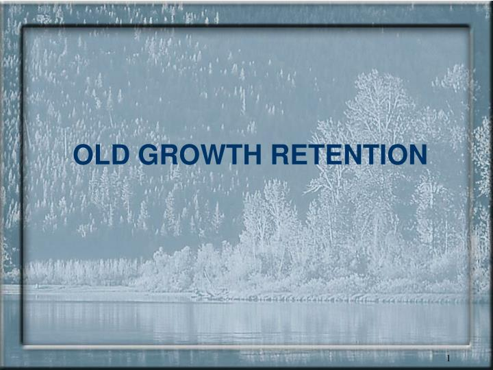 old growth retention