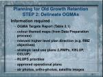 planning for old growth retention step 2 delineate ogmas