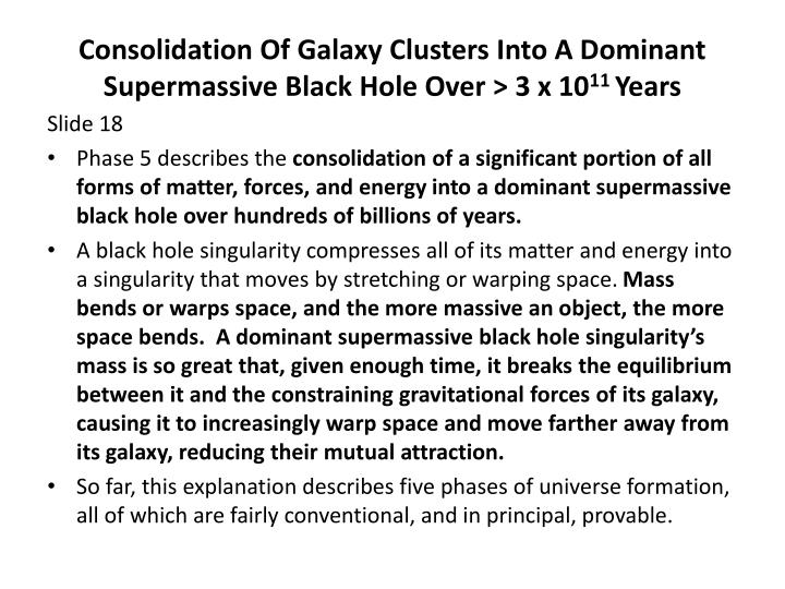 Consolidation Of Galaxy Clusters Into A Dominant Supermassive Black Hole Over > 3 x 10