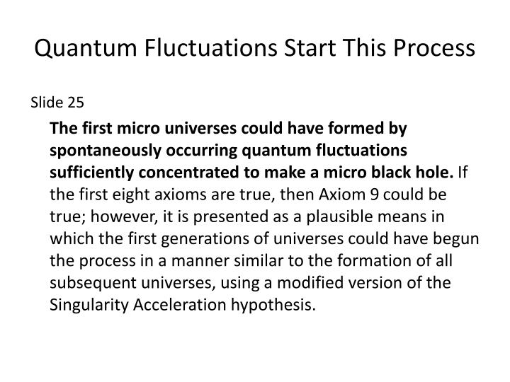 Quantum Fluctuations Start This Process