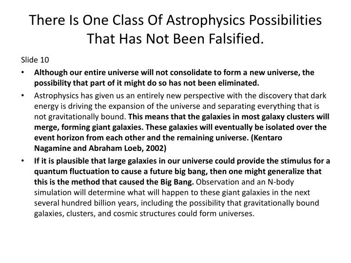 There Is One Class Of Astrophysics Possibilities That Has Not Been Falsified.