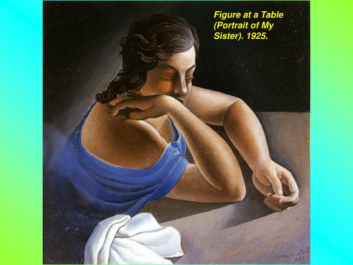 Figure at a Table (Portrait of My Sister). 1925.