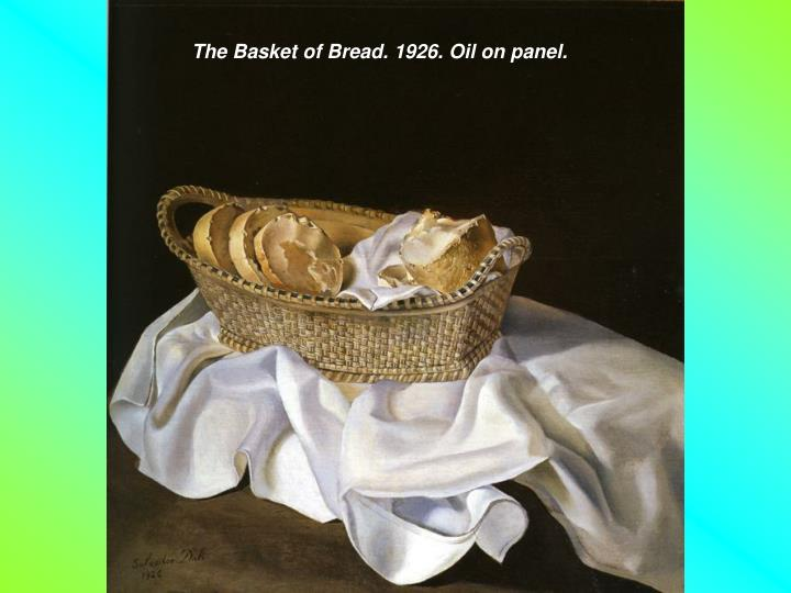 The Basket of Bread. 1926. Oil on panel.