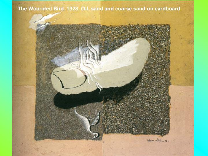 The Wounded Bird. 1928. Oil, sand and coarse sand on cardboard