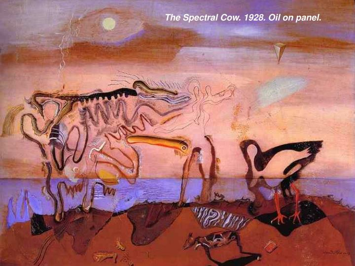 The Spectral Cow. 1928. Oil on panel.