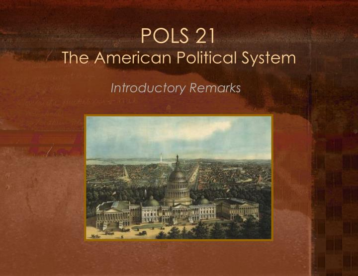 Pols 21 the american political system