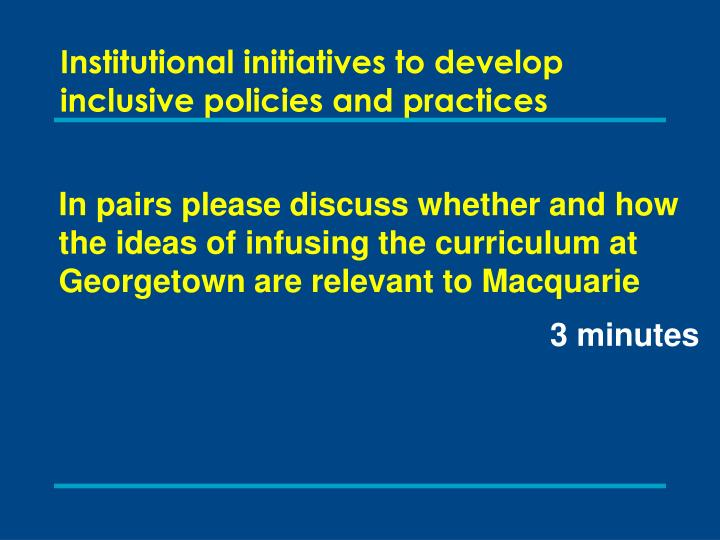 Institutional initiatives to develop inclusive policies and practices