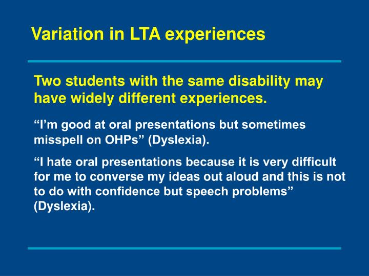 Variation in LTA experiences