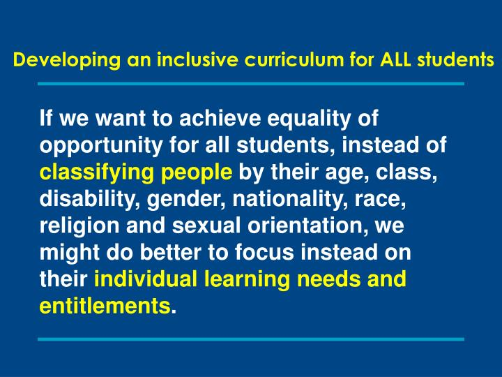 Developing an inclusive curriculum for ALL students