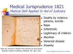 medical jurisprudence 1821 medical skill applied in aid of judiciary
