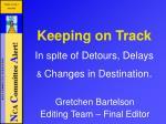 keeping on track in spite of detours delays changes in destination