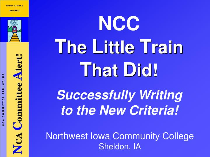 ncc t he l ittle t rain t hat d id successfully writing to the new criteria n.
