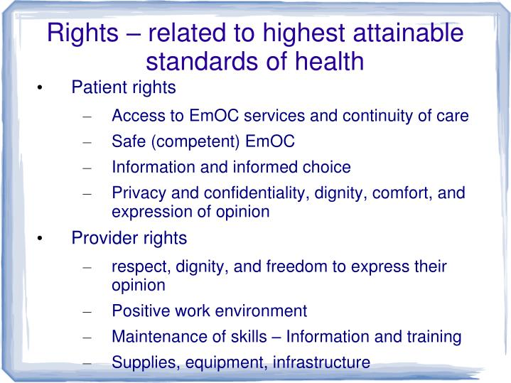 Rights – related to highest attainable standards of health