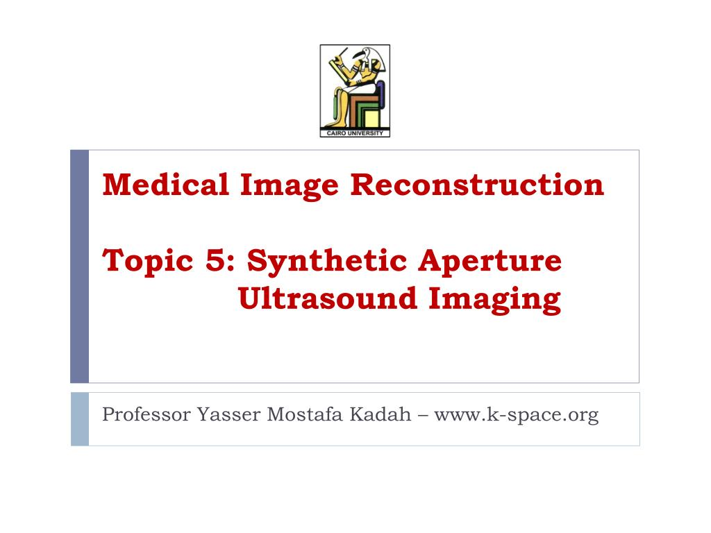 ppt medical image reconstruction topic 5 synthetic aperture