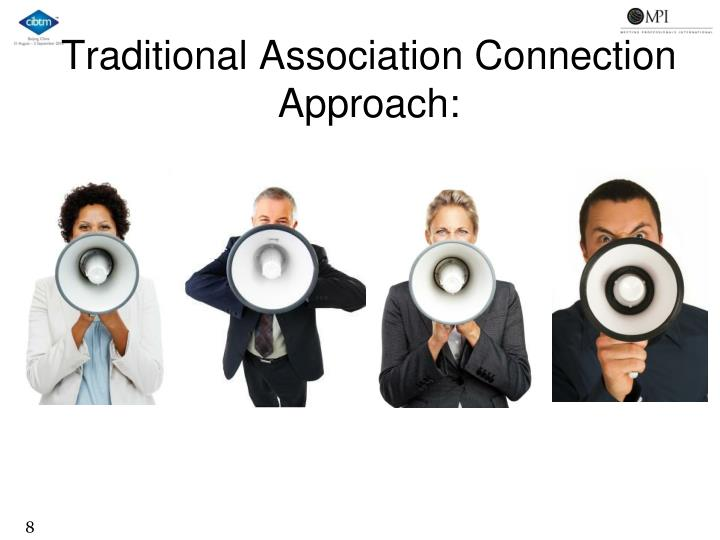 Traditional Association Connection Approach: