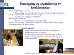 planlegging og organisering av foreldrem ter