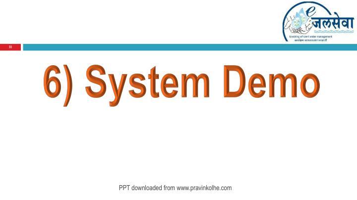 6) System Demo