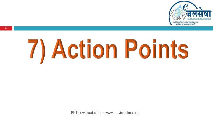 7) Action Points