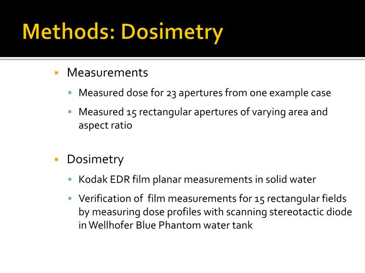 Methods: Dosimetry