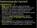 epidemiologically important resistances 2