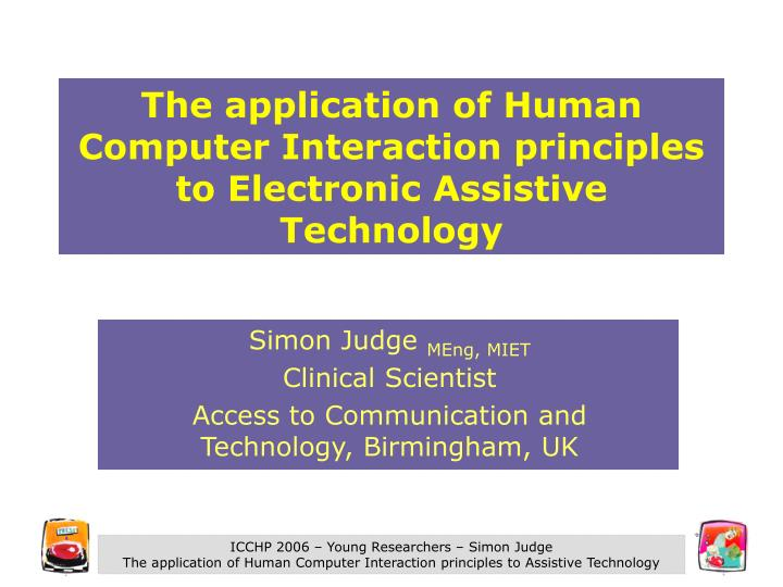 the application of human computer interaction principles to electronic assistive technology n.