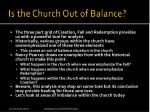 is the church out of balance