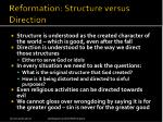 reformation structure versus direction
