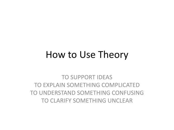 how to use theory n.