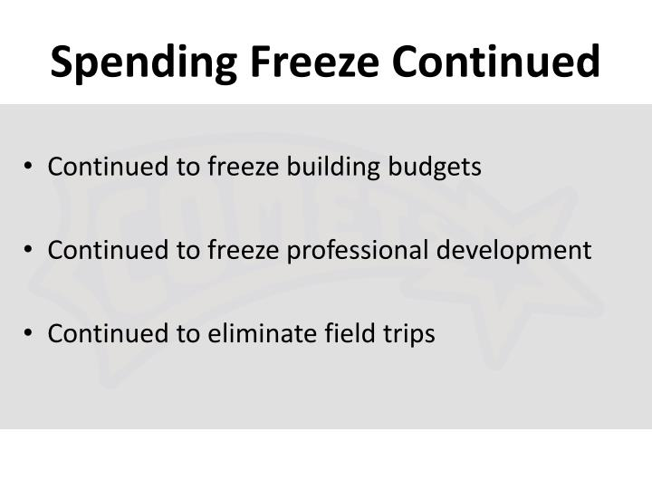 Spending Freeze Continued
