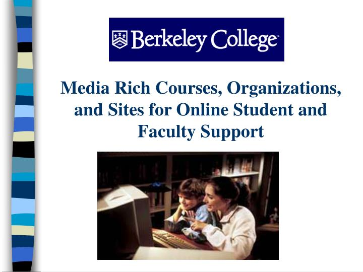media rich courses organizations and sites for online student and faculty support n.